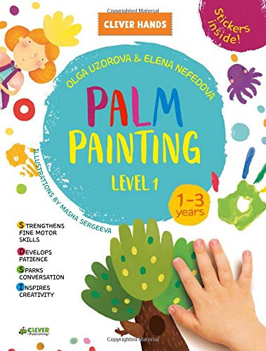 Palm Painting: Level 1 (Clever Hands Ages 1-3)
