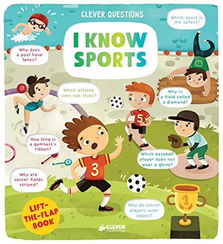 I Know Sports: Lift-the-flap Book (Clever Questions)