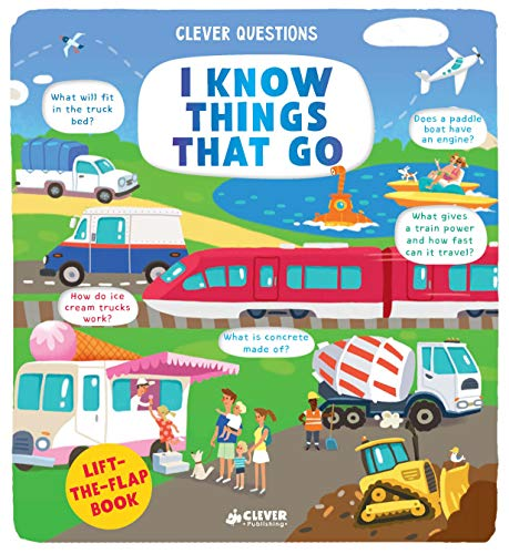 I Know Things That Go: Lift-the-flap Book (Clever Questions)
