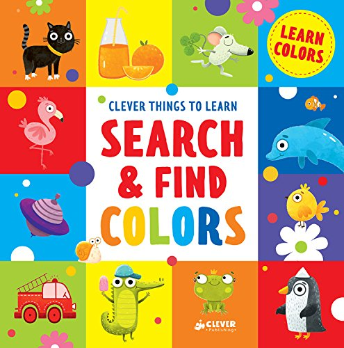 Search and Find Colors: Learn Colors (Clever Things To Learn)
