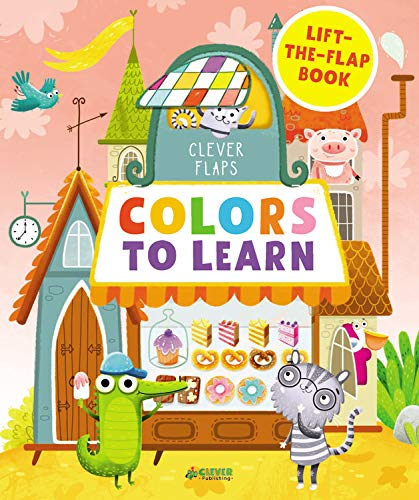 Colors To Learn: Lift-the-Flap Book (Clever Flaps)