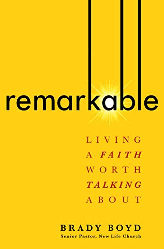 Remarkable: Living a Faith Worth Talking About