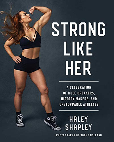 Strong Like Her: A Celebration of Rule Breakers, History Makers, and Unstoppable Athletes