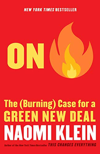 On Fire: The (Burning) Case for a Green New Deal