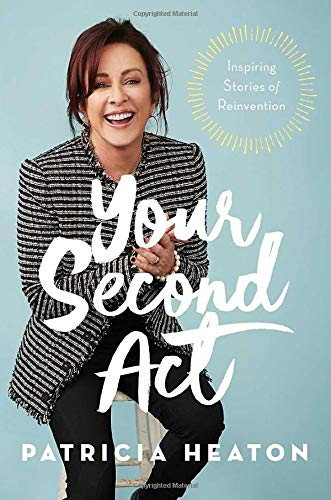 Your Second Act: Inspiring Stories of Reinvention