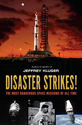 Disaster Strikes! The Most Dangerous Space Missions of All Time
