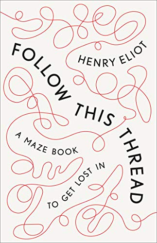 Follow This Thread: A Maze Book to Get Lost In