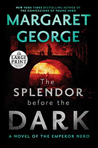 The Splendor Before the Dark: A Novel of the Emperor Nero (Large Print)