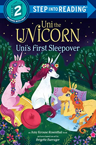 Uni the Unicorn: Uni's First Sleepover (Step into Reading Level 2)