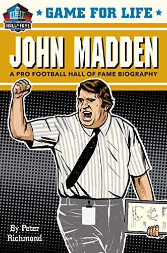 John Madden: A Pro Football Hall of Fame Biography (Game for Life)