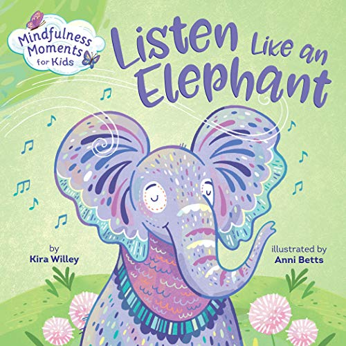 Listen Like an Elephant (Mindfulness Moments for Kids)