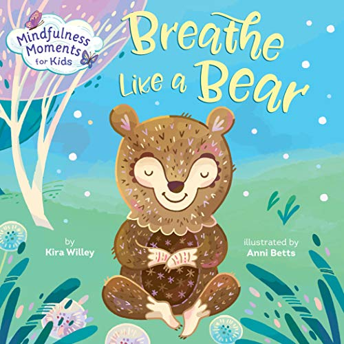 Breathe Like a Bear (Mindfulness Moments for Kids)