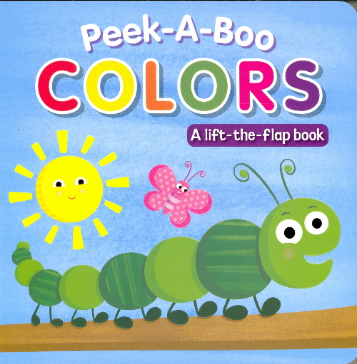Peek-a-Boo Colors Lift-the-Flap Book