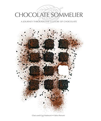 Chocolate Sommelier: A Journey Through the Culture of Chocolate